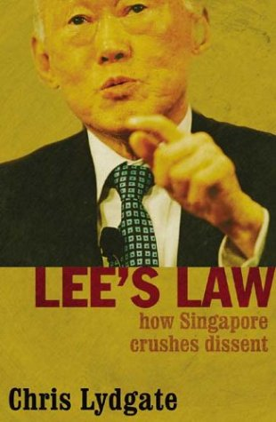 Lee's Law: How Singapore Crushes Dissent