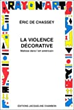 La violence decorative: Matisse dans l'art americain (Rayon art) (French Edition) (2877111830) by Chassey, Eric de