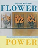 Flower Power: A colourful new approach to flower arranging (1899988033) by STEPHEN WOODHAMS