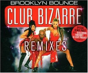 Brooklyn Bounce - Club Bizarre - Part 2 - Zortam Music