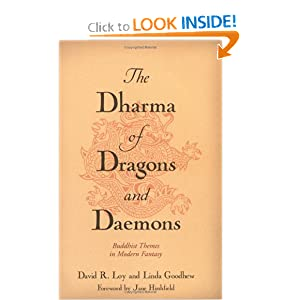 The Dharma of Dragons and Daemons: Buddhist Themes in Modern Fantasy by Jane Hirshfield, David R. Loy and Linda Goodhew