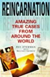 Reincarnation: Amazing True Cases fro...