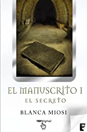 El Manuscrito 1. El secreto - EDICIÓN REVISADA (B DE BOOKS) (Top Digital (b De Bolsillo) (Spanish Edition)