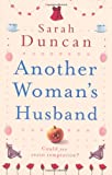 Another Woman's Husband Sarah Duncan