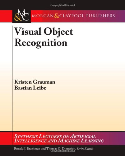 Visual Object Recognition (Synthesis Lectures on Artificial Intelligence and Machine Learning)