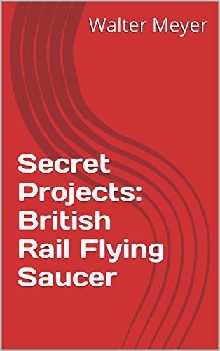 secret-projects-british-rail-flying-saucer-english-edition
