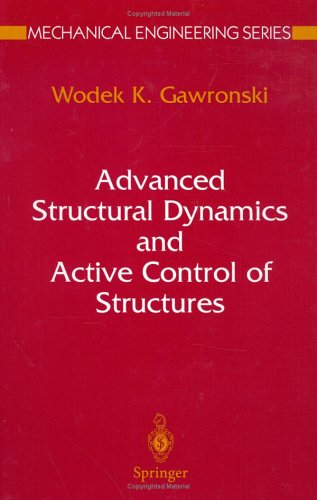 Advanced Structural Dynamics and Active Control of Structures (Mechanical Engineering Series)