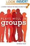 Plays Well in Groups: A Journey Throu...