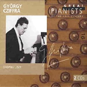 Die großen Pianisten des 20. Jahrhunderts - György Cziffra