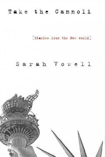 Sarah Vowell - Take the Cannoli