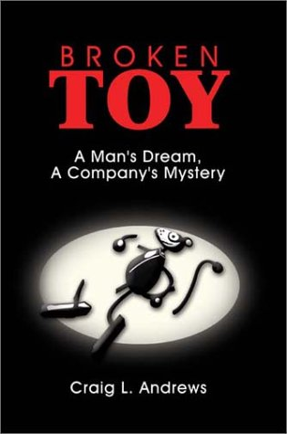 Broken Toy: A Man's Dream, a Company's Mystery