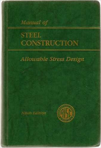 AISC Manual of Steel Construction: Allowable Stress Design 9th Edition, ASD, (1989)