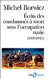 echange, troc Michel Borwicz - Ecrits des condamnés à mort sous l'occupation nazie, 1939-1945