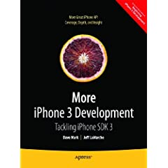 More iPhone 3 Development: Tackling iPhone SDK 3