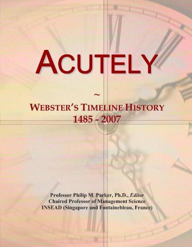Acutely: Webster's Timeline History, 1485 - 2007 PDF Download Free
