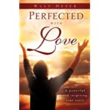 Perfected with Love