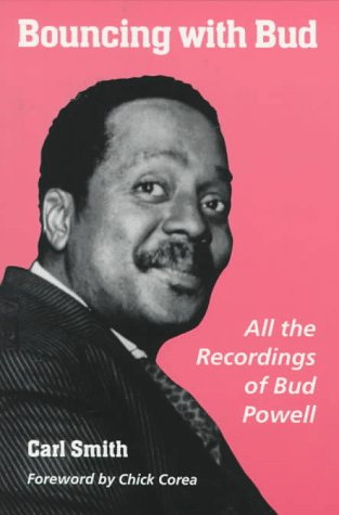 BOUNCING-WITH-BUD-ALL-RECORDINGS-OF-BUD-POWELL-By-Carl-Smith-Excellent