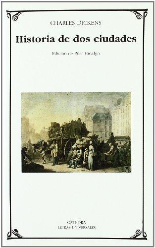 Historia de dos ciudades (Letras Universales / Universal Writings) (Spanish Edition)