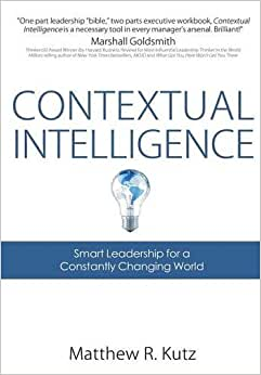 Contextual Intelligence: Smart Leadership For A Constantly Changing World