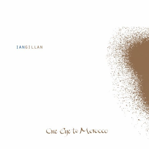 Ian Gillan - One Eye to Morocco (Limited Edition) - Zortam Music