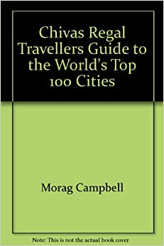 Chivas Regal Traveller's Guide to the World's Top 100