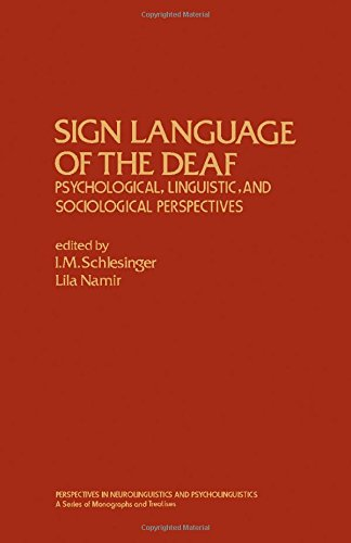 Sign Language of the Deaf: Psychological, Linguistic, and Sociological Perspectives (Perspectives in Neurolinguistics an