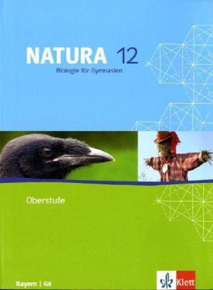 Klett Natura - Biologie für Gymnasien Ausgabe für Bayern / G8 / Schülerband 12. Schuljahr Oberstufe Bayern