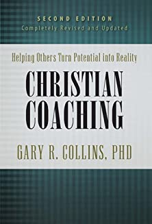 Christian Coaching, Second Edition, Helping Others Turn Potential into Reality