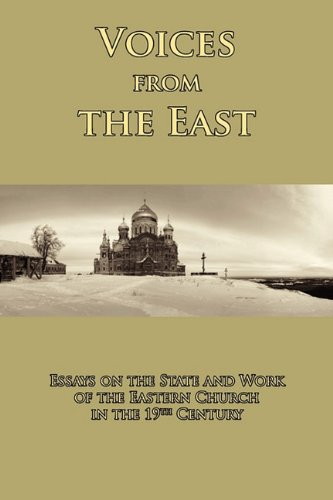 Voices from the East: Essays on the State and Work of the Eastern Church in the 19th Century, Innocent Borisov, Andrei Nikolaevich Muraviev