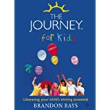 The Journey for Kids: Liberating Your Child's Shining Potentialby Brandon Bays