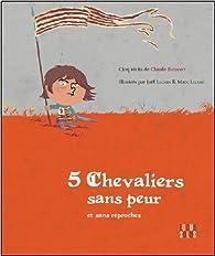 5 chevaliers sans peur et sans reproches ! par Claude Bathany