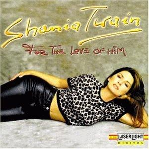 Shania Twain - For The Love Of Him - Zortam Music
