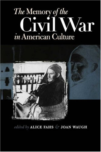 The Memory of the Civil War in American Culture (Civil...