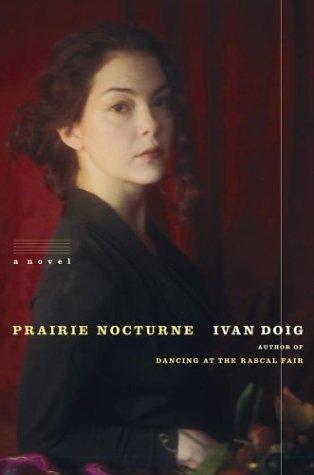 Prairie Nocturne : A Novel, IVAN DOIG
