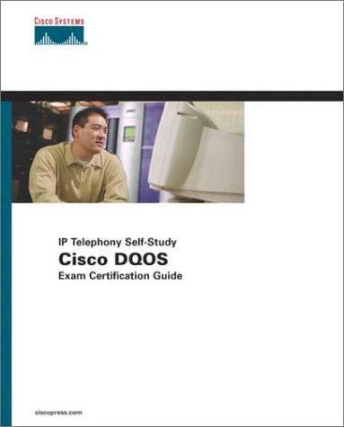 Cisco DQOS Exam Certification Guide (DQOS Exam #9E0-601 and QOS Exam #642-641)