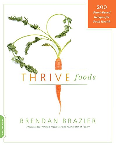 Download Thrive Foods: 200 Plant-Based Recipes for Peak Health