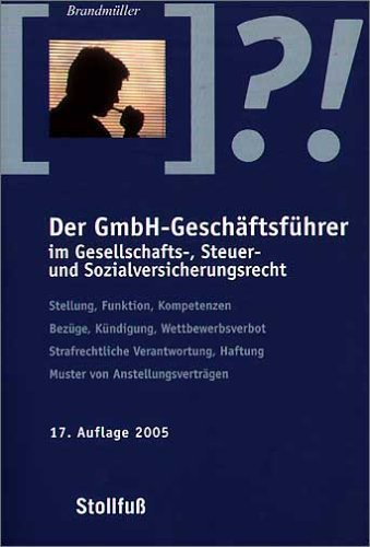 Der GmbH-Geschäftsführer im Gesellschafts-, Steuer- und Sozialversicherungsrecht