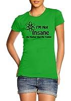 Womens Slim Fit I'm Not Insane Big Bang Theory T-Shirt All Colours