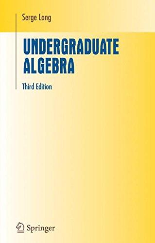 Undergraduate Algebra (Undergraduate Texts in Mathematics)
