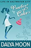 img - for Practice Cake (Romantic Comedy) (Life in Saltwater City) book / textbook / text book