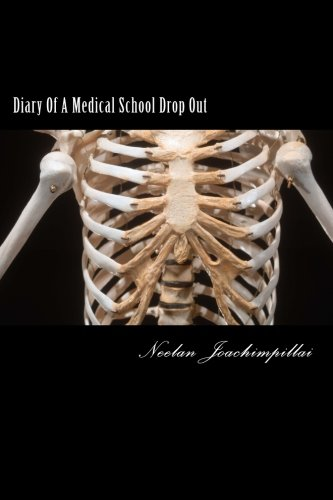 Diary Of A Medical School Drop Out