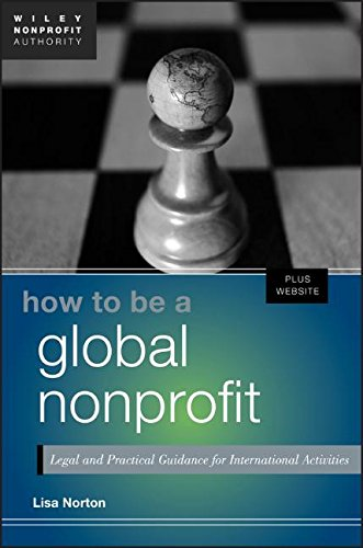 How to Be a Global Nonprofit: Legal and Practical Guidance for International Activities