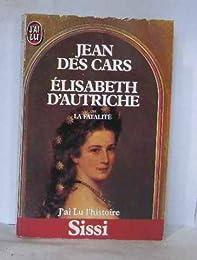 Élisabeth d'Autriche   ou la Fatalité
