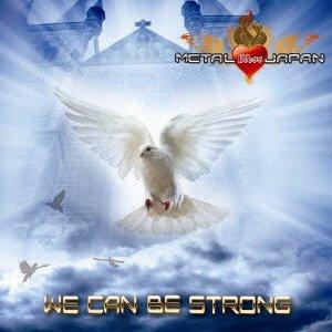 ウィー・キャン・ビー・ストロング(WE CAN BE STRONG)