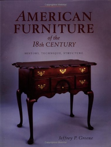 American Furniture Of The 18Th Century: History, Technique & Structure front-721216