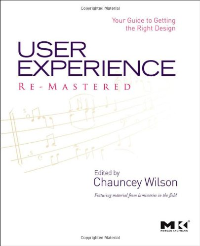 User Experience Re-Mastered: Your Guide to Getting the...