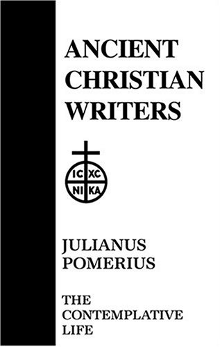 04. Julianus Pomerius: The Contemplative Life (Ancient Christian Writers), MARY JOSEPHINE SUELZER