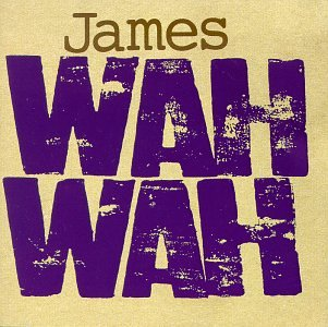 James - Wah Wah - Zortam Music