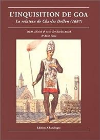 L\' Inquisition de Goa : La Relation de Charles Dellon, 1687 par Charles Dellon