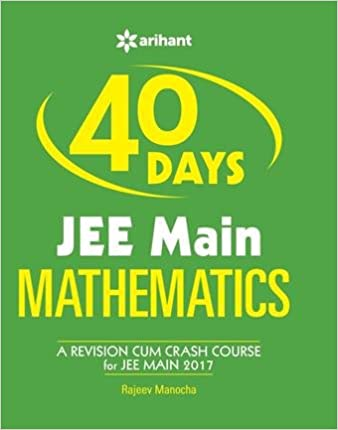 Upto 30% off on IIT JEE Exam Prep Books By Amazon | 40 Days JEE Main Mathematics (A Revision-cum-Crash Course for JEE Main 2017) @ Rs.219